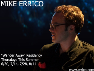 Mike Errico NYC Residency Continues: Thursday, July 28th