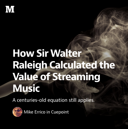 How Sir Walter Raleigh Calculated the Value of Streaming Music