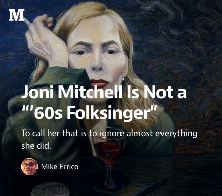 My Joni Mitchell Piece Has Gone Viral