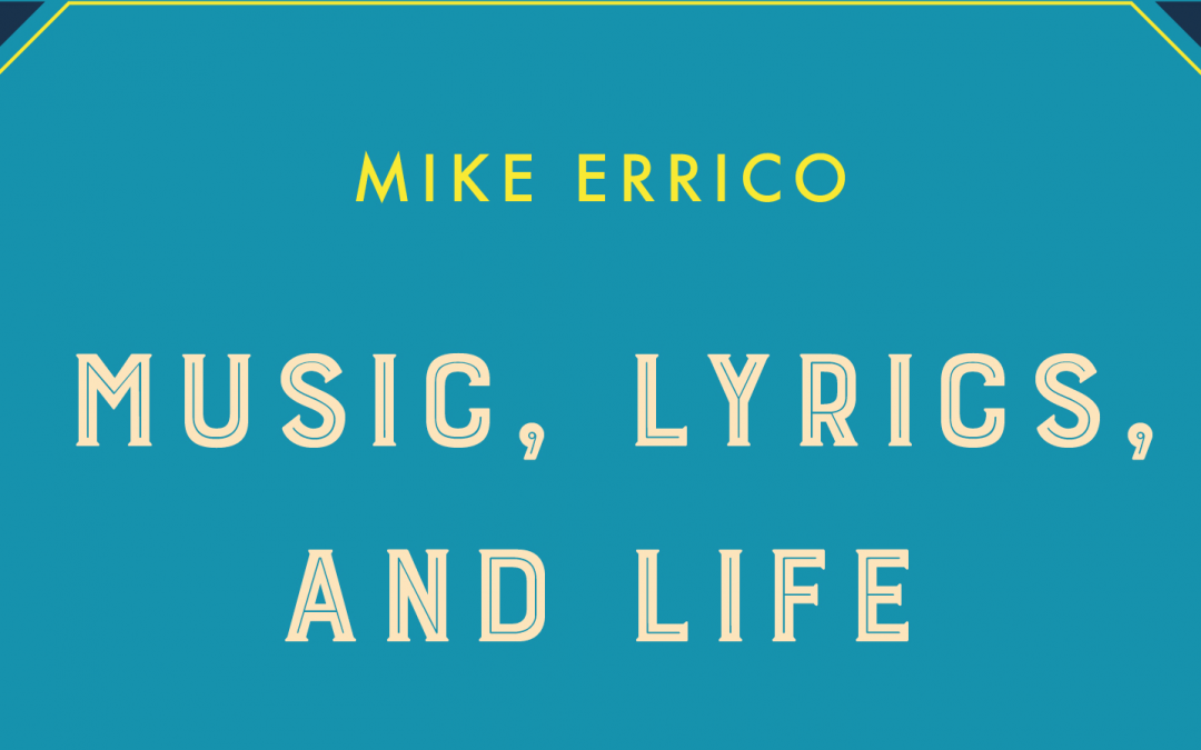 Music, Lyrics, and Life: A book by Mike Errico
